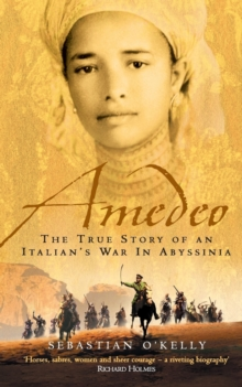 Amedeo : The True Story of an Italian's War in Abyssinia, Paperback