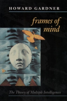 Frames of Mind : Theory of Multiple Intelligences, Paperback