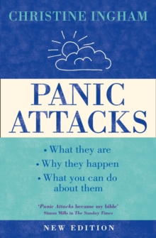 Panic Attacks : What They are, Why the Happen, and What You Can Do About Them, Paperback Book