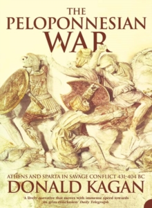 The Peloponnesian War : Athens and Sparta in Savage Conflict 431-404 BC, Paperback