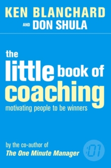 The One Minute Manager : Motivating People to be Winners The Little Book of Coaching, Paperback