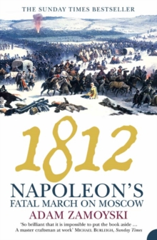 1812 : Napoleon's Fatal March on Moscow, Paperback