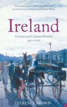 Ireland : A Social and Cultural History 1922-2001, Paperback Book
