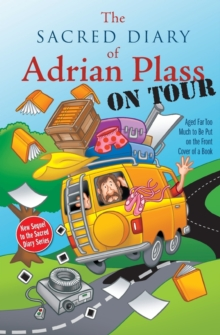 The Sacred Diary of Adrian Plass, on Tour : Aged Far Too Much to be Put on the Front Cover of a Book, Paperback
