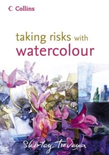 Taking Risks with Watercolour, Hardback Book