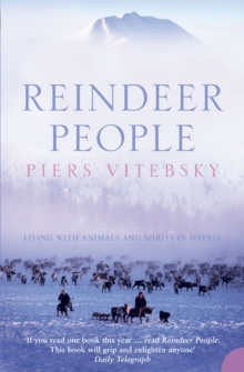 Reindeer People : Living with Animals and Spirits in Siberia, Paperback