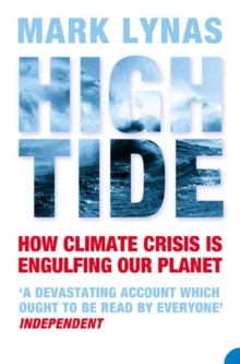 High Tide : How Climate Crisis is Engulfing Our Planet, Paperback