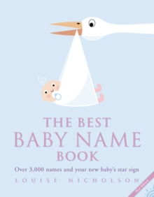 The Best Baby Name Book : Over 3, 000 Names and Your New Baby's Star Sign, Paperback