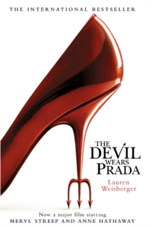 The Devil Wears Prada : Loved the Movie? Read the Book!, Paperback
