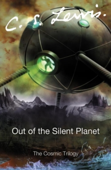 Out of the Silent Planet, Paperback Book