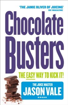 Chocolate Busters : The Easy Way to Kick It!, Paperback
