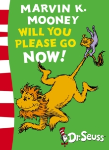 Dr. Seuss - Green Back Book : Marvin K. Mooney will you Please Go Now!: Green Back Book, Paperback Book