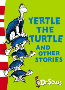 Dr. Seuss - Yellow Back Book : Yertle the Turtle and Other Stories: Yellow Back Book, Paperback