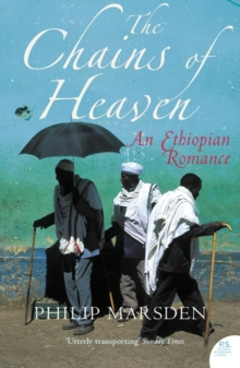 The Chains of Heaven : An Ethiopian Romance, Paperback