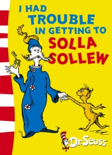 Dr. Seuss - Yellow Back Book : I Had Trouble in Getting to Solla Sollew: Yellow Back Book, Paperback Book