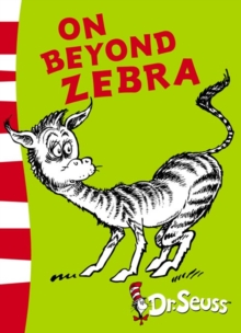 Dr. Seuss - Yellow Back Book : On Beyond Zebra: Yellow Back Book, Paperback