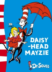 Dr. Seuss - Yellow Back Book : Daisy-Head Mayzie: Yellow Back Book, Paperback