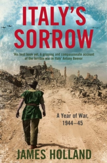 Italy's Sorrow : A Year of War 1944-45, Paperback