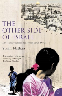 The Other Side of Israel : My Journey Across the Jewish/Arab Divide, Paperback