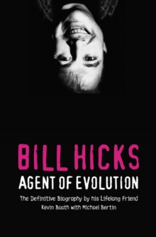 Bill Hicks : Agent of Evolution, Paperback