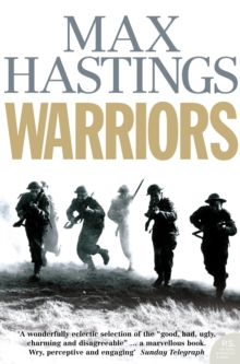 Warriors : Extraordinary Tales from the Battlefield, Paperback Book