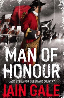 Man of Honour : Jack Steel and the Blenheim Campaign, July to August 1704, Paperback
