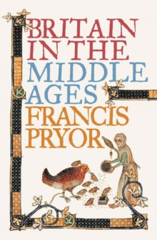 Britain in the Middle Ages : An Archaeological History, Paperback