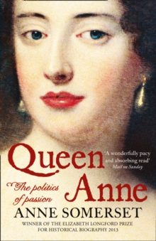 Queen Anne : The Politics of Passion, Paperback Book