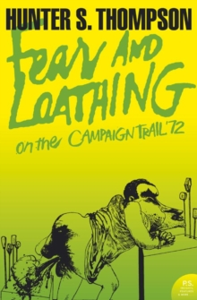 Fear and Loathing on the Campaign Trail '72, Paperback Book