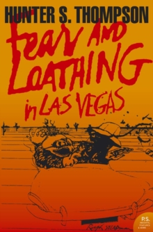 Fear and Loathing in Las Vegas : A Savage Journey to the Heart of the American Dream, Paperback