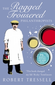 Harper Perennial Modern Classics : The Ragged Trousered Philanthropists, Paperback