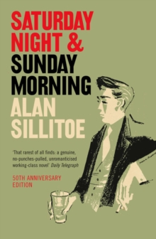 Saturday Night and Sunday Morning, Paperback