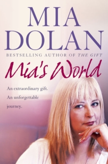 Mia's World : An Extraordinary Gift. An Unforgettable Journey., Paperback