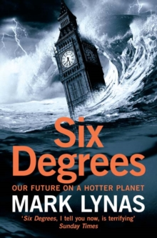 Six Degrees : Our Future on a Hotter Planet, Paperback