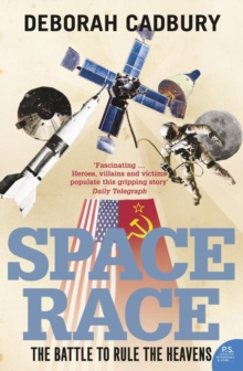 The Space Race : The Battle to Rule the Heavens, Paperback