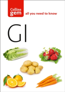Collins Gem : GI: How to Succeed Using the Glycemic Index Diet, Paperback