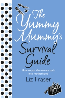 The Yummy Mummy's Survival Guide, Paperback