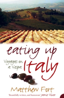 Eating Up Italy : Voyages on a Vespa, Paperback