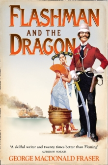The Flashman and the Dragon (the Flashman Papers, Book 10) : From the Flashman Papers 1860, Paperback
