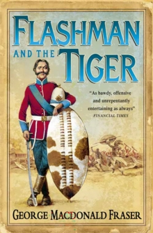 The Flashman and the Tiger (the Flashman Papers, Book 12) : And Other Extracts from the Flashman Papers, Paperback