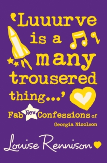 'Luuurve is a Many Trousered Thing...' : Fab New Confessions of Georgia Nicolson, Paperback