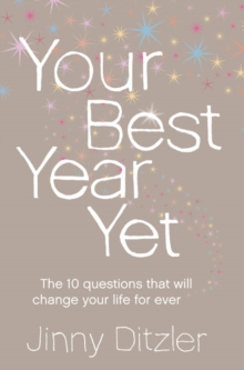 Your Best Year Yet : Make the Next 12 Months Your Best Ever!, Paperback