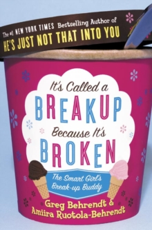 It's Called a Break-up Because it's Broken : The Smart Girl's Break-up Buddy, Paperback