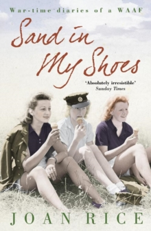 Sand In My Shoes : Coming of Age in the Second World War: A WAAF's Diary, Paperback