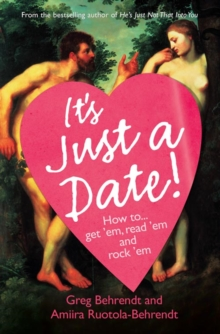 It's Just a Date : How to Get 'em, How to Read 'em, and How to Rock 'em, Paperback