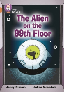 Collins Big Cat : The Alien on the 99th Floor: Band 12/Copper, Paperback