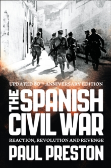 The Spanish Civil War : Reaction, Revolution and Revenge, Paperback