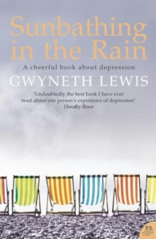 Sunbathing In The Rain: A Cheerful Book About Depression, Paperback Book
