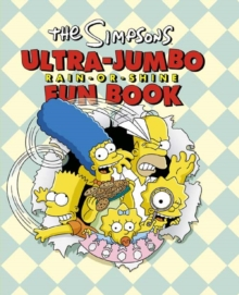 The Simpsons : The Simpsons Ultra-Jumbo Rain-or-Shine Fun Book, Paperback