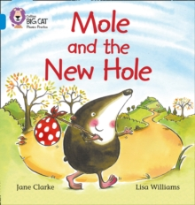 Mole and the New Hole : Band 04/Blue Blue/Band 04, Paperback